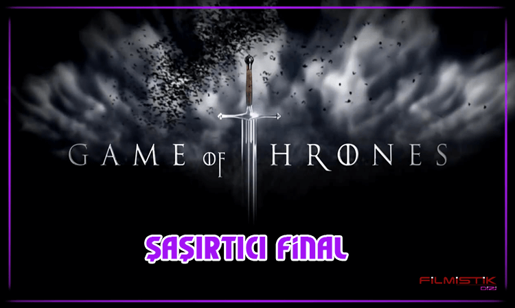 GAME OF THRONES: ŞAŞIRTICI FİNAL
